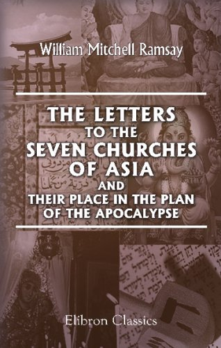 The Letters to the Seven Churches of Asia, and Their Place in the Plan of the Apocalypse PDF