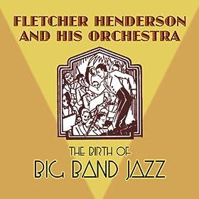Amazon Com The Birth Of Big Band Jazz Fletcher Henderson