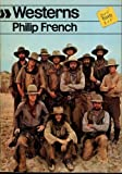 Westerns, Philip French, 0670019720