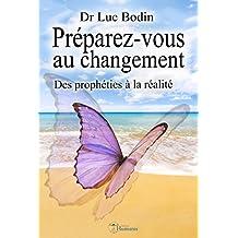 Préparez-vous au changement - Des prophéties à la réalité (Phoenix t. 6) (French Edition)