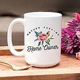 New Homeowner Gift | Housewarming Mug | Homeowner Mug | New Home Owners | Gift for Homeowner | Funny Housewarming Gift | New Homeowner Mug