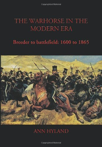 The Warhorse in the Modern Era: 1600 to 1865 by Ann Hyland (2009-12-28)