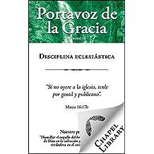 Disciplina eclesiástica (Portavoz de la Gracia nº 16) (Spanish Edition)