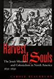 img - for Harvest of Souls: The Jesuit Missions and Colonialism in North America, 1632-1650 (McGill-Queen's Native and Northern Series) book / textbook / text book