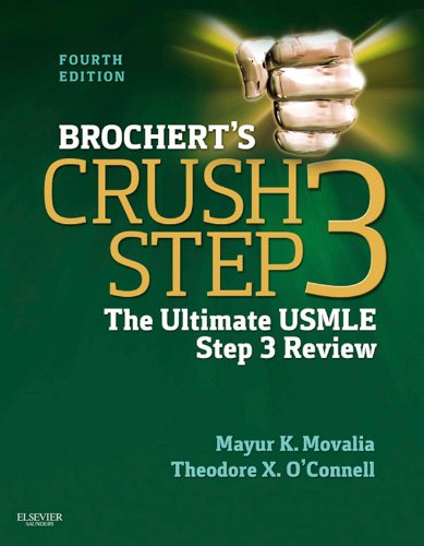 Brochert's Crush Step 3 The Ultimate USMLE Step 3 Review (4th 2012) [Movalia & O'Connell]