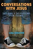 Conversations With Jesus - 365 Daily Devotions for Teens (Seeking the Heart of God)
