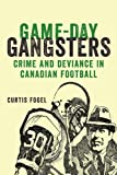 Game-Day Gangsters, Curtis Fogel, 1927356539