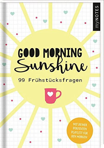 myNOTES Good morning sunshine - 99 Frühstücksfragen für mehr Achtsamkeit und Freude am Morgen