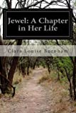 Jewel: a Chapter in Her Life, Clara Louise Burnham, 1499361017