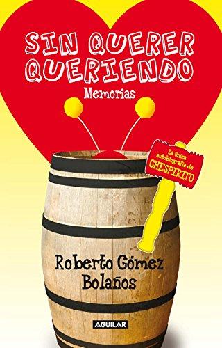 Descargar Libro Sin Querer Queriendo = I Didn't Mean To Roberto Gomez Bolanos