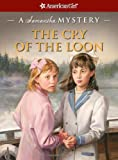 The Cry of the Loon: A Samantha Mystery (American Girl Mysteries)