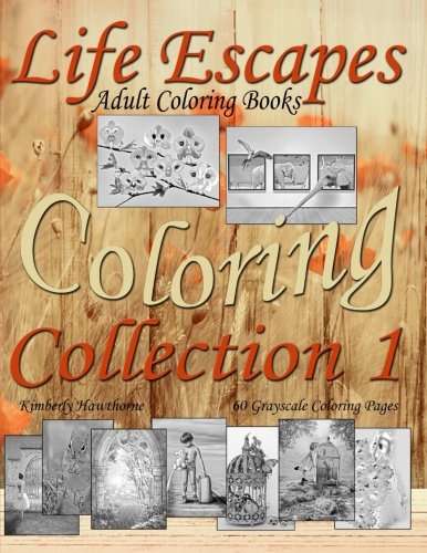 Life Escapes Coloring Collection 1: 60 grayscale coloring pages, big value...big book...big variety of coloring themes; from kids to clowns, fish to ... little odd to jaw-dropping awesome (Volume 1)