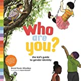 Who Are You?: The Kid's Guide to Gender Identity: more info