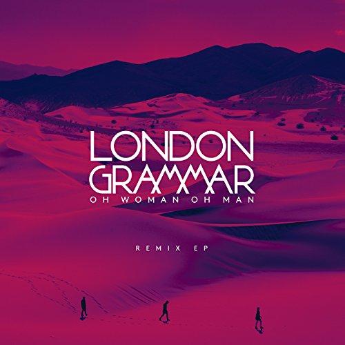 London Grammar - Oh Woman Oh Man (Remix EP) (2017) [WEB FLAC] Download