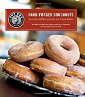 Top Pot Hand-Forged Doughnuts: Secrets and Recipes for the Home Baker Front Cover