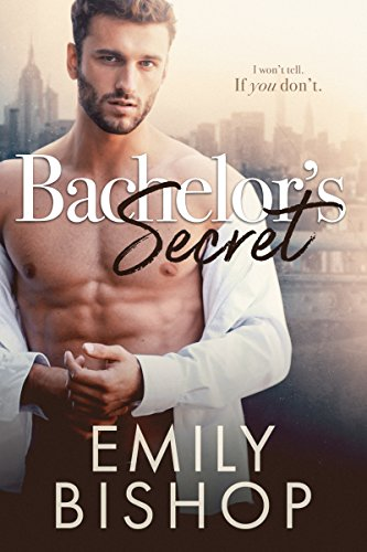 Bachelor's Secret by [Bishop, Emily]