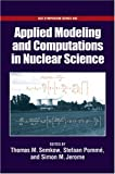 Applied Modeling and Computations in Nuclear Science (ACS Symposium Series)