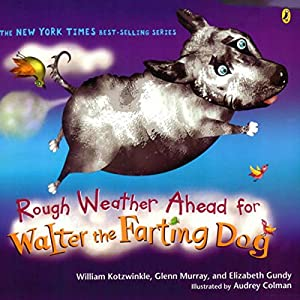 Rough Weather Ahead for Walter the Farting Dog Audiobook