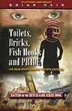 Toilets, Bricks, Fish Hooks and Pride, Brian, Brian Cain, 1492261327