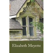 The Cavanaugh House by Elizabeth Meyette (2014-05-16)