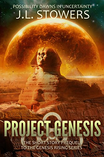 Project Genesis: The Short Story Prequel to the Genesis Rising Series by [Stowers, J. L.]