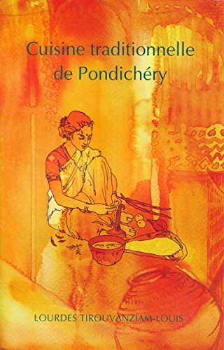 Cuisine Traditionnelle De Pondichery French Edition