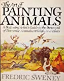 The Art of Painting Animals, Frederick Sweney, 0130477796