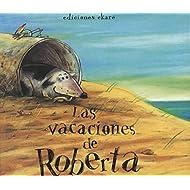 Las vacaciones de Roberta / Robertas Vacation (Spanish Edition)