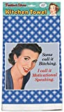 ''Some Call It Bitching. I Call It Motivational Speaking!'' 100% Cotton, Eco-friendly Kitchen Dish Towel
