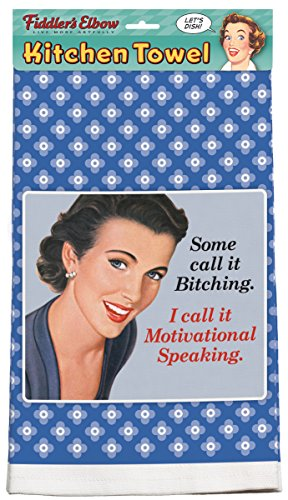 """Some Call It Bitching. I Call It Motivational Speaking!"" 10"