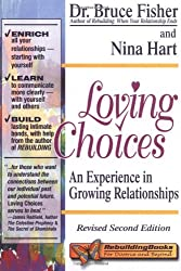 Loving Choices: An Experience in Growing Relationships, Revised Second Edition (Rebuilding Books)