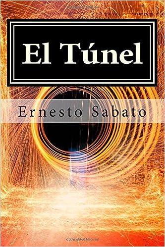 El Túnel (Spanish Edition): Ernesto Sabato, Editora ...