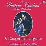 A Dangerous Disguise | Barbara Cartland
