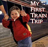 img - for My First Train Trip (All Aboard Books) book / textbook / text book