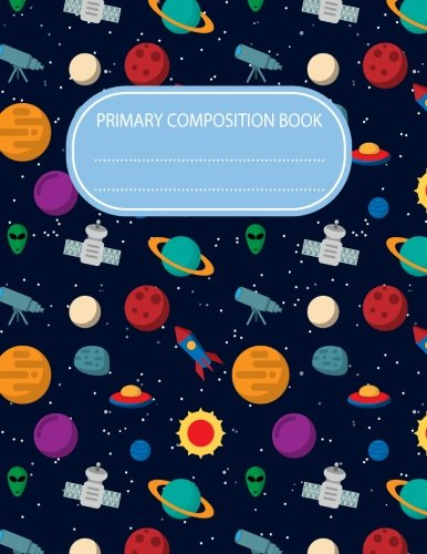 Primary Composition Book: Space Rocket Planet 8.5×11 Incheh 120 Pages Kids Exercise Notebook Journal School Home Student Teacher Ruled Composition … School Office Supplies Notebook) (Volume 3)