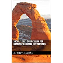 Social Skills Curriculum For successful Human Interactions