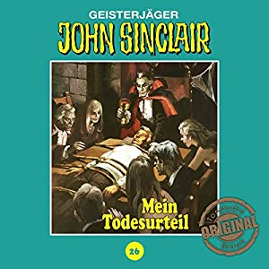 Mein Todesurteil (John Sinclair - Tonstudio Braun Klassiker 26) Hörspiel