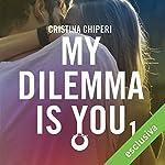 My Dilemma is You 1 | Cristina Chiperi
