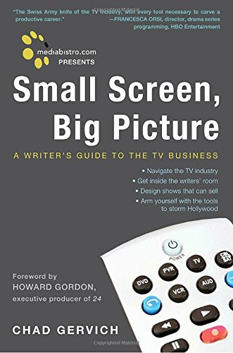 Free Tv Service Manuals (Mediabistro.com Presents Small Screen, Big Picture: A Writer's Guide to the TV Business)