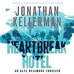 Heartbreak Hotel: Alex Delaware, Book 32 | Jonathan Kellerman