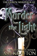 Murder The Light: The Demon Whisperer #2 Paperback