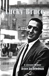Lucky Bruce: A Literary Memoir