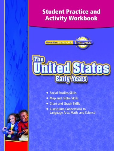 TimeLinks, Grade 5, The United States: Early Ages, Student Practice and Activity Workbook (OLDER ELEMENTARY SOCIAL STUDIES)
