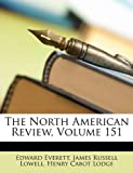 The North American Review, Edward Everett and James Russell Lowell, 1148956581