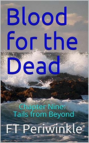 Amazon com: Blood for the Dead: Chapter Nine: Tails from