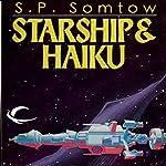 Starship & Haiku   S. P. Somtow