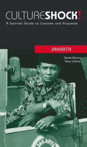 Culture Shock! Jakarta: A Survival Guide to Customs and Etiquette (Culture Shock! at Your Door) (Culture Shock! Guides) ebook