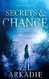 Secrets & Chance (The Sterlings) (Volume 1) by  Z. L. Arkadie in stock, buy online here