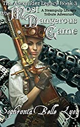 The Most Dangerous Game (The Alexander Legacy Book 3)