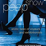 Peep Show: Tales of Voyeurs and Exhibitionists | Rachel Kramer Bussel (editor)